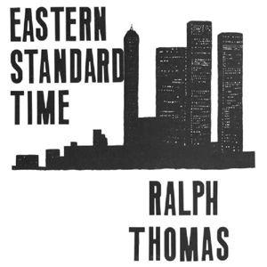 Eastern Standard Time (Vinyl), Ralph Thomas