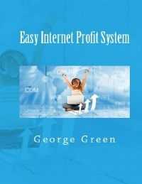 Easy Internet Profit System, George Green
