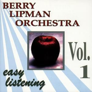Easy Listening Vol.1, Berry Orchestra Lipman