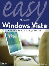 Easy Microsoft® Windows VistaTM, Shelley O'Hara