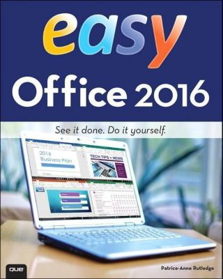 Easy Office 2016, Patrice-Anne Rutledge