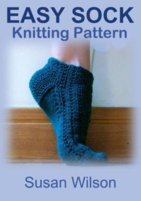 Sock Knitting Pattern Easy : Easy Sock: Knitting Pattern: ebook jetzt bei Weltbild.ch