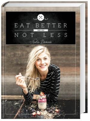 Eat Better Not Less, Nadia Damaso