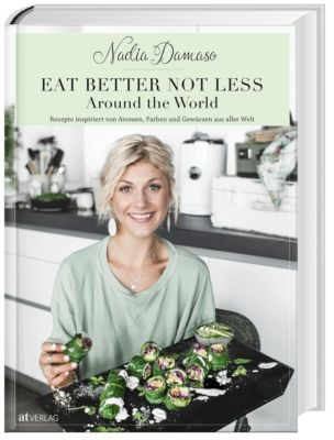 Eat better not less - Around the World, Nadia Damaso
