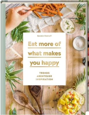 Eat more of what makes you happy - Kerstin Niehoff |