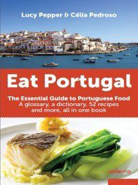 Eat Portugal, Célia;Pepper, Lucy Pedroso