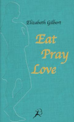 Eat, Pray, Love - Elizabeth Gilbert |