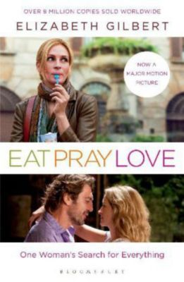 Eat, Pray, Love, English edition (Film Tie-In), Elizabeth Gilbert