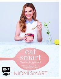 Eat smart - Gesund, fit, glücklich - Niomi Smart |
