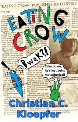Eating Crow: Five Years of Comics, Christian Kloepfer