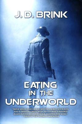 Eating in the Underworld, J. D. Brink