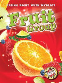 Eating Right with MyPlate: Fruit Group, Megan Borgert-Spaniol
