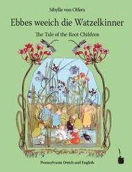 Ebbes weeich die Watzelkinner / The Tale of the Root Children, Sibylle von Olfers