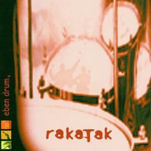 Eben Drum's, Rakatak