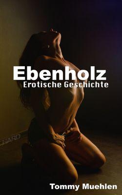 Ebenholz, Tommy Muehlen