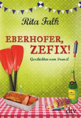 Eberhofer, Zefix!, Rita Falk