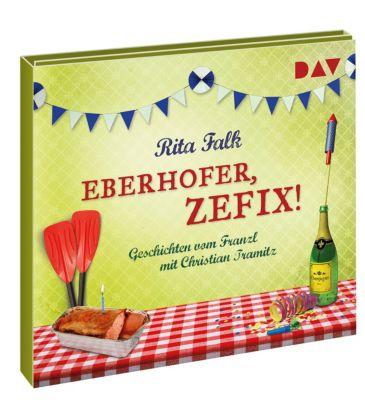Eberhofer, zefix! Geschichten vom Franzl, 1 Audio-CD, Rita Falk