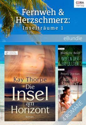 eBundles: Fernweh & Herzschmerz: Inselträume 1, Penny Jordan, Michelle Reid, Diana Hamilton, Kay Thorpe