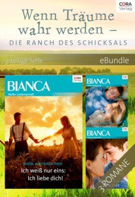 eBundles: Wenn Träume wahr werden - die Ranch des Schicksals - 3-teilige Serie, Judy Duarte, Crystal Green, Sheri Whitefeather