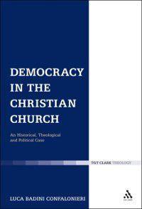 Ecclesiological Investigations: Democracy in the Christian Church, Luca Badini Confalonieri
