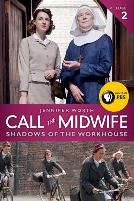 Ecco: Call the Midwife: Shadows of the Workhouse, Jennifer Worth