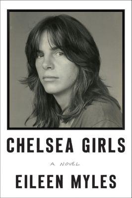 Ecco: Chelsea Girls, Eileen Myles