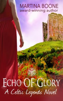 Echo of Glory: An Irish Legends Novel, Martina Boone