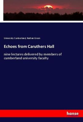 Echoes from Caruthers Hall, University Cumberland, Nathan Green