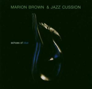 Echoes Of Blue, Marion & Jazz Cussion Brown