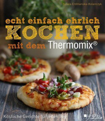 echt einfach ehrlich Kochen mit dem Thermomix®