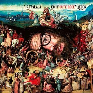 Echt Gute Böse Lieder (Ltd.Lp+Cd) (Vinyl), Sir Tralala