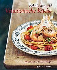 die echte italienische küche: passende angebote   weltbild.de - Italienisch Küche