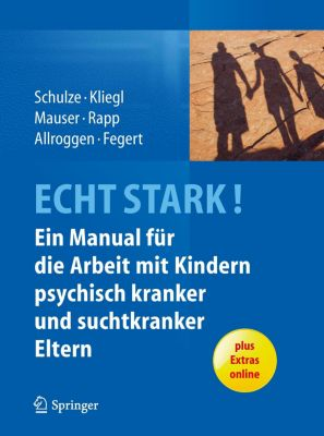 Echt stark!, Ulrike Schulze, Katrin Kliegl, Christine Mauser, Marianne Rapp, Marc Allroggen, Jörg M. Fegert