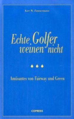 Echte Golfer weinen nicht, Kurt W. Zimmermann
