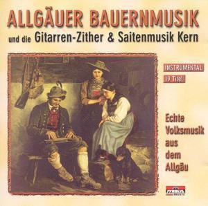 Echte Volksmusik aus dem Allgäu, Allgäuer Bauernmusik und Saitenmusik Kern