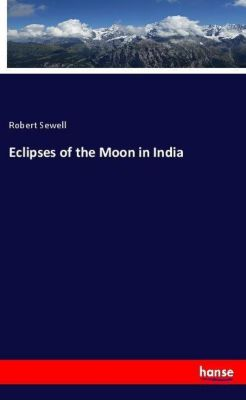 Eclipses of the Moon in India, Robert Sewell