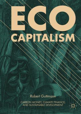Eco-Capitalism, Robert Guttmann
