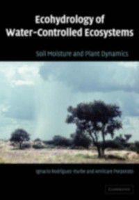 Ecohydrology of Water-Controlled Ecosystems, Amilcare Porporato, Ignacio Rodriguez-Iturbe