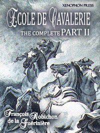 ÉCOLE DE CAVALERIE (School of Horsemanship), Part II, François Robichon De La Guérinière