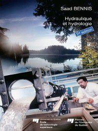 École de technologie supérieure: Hydraulique et hydrologie, 2e édition revue et augmentée, Saad Bennis