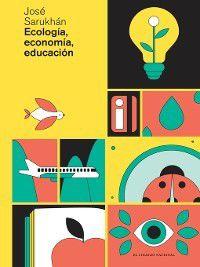 Ecología, economía, educación, José Sarukhán