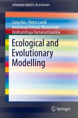 Ecological and Evolutionary Modelling, Cang Hui, Pietro Landi, Henintsoa Onivola Minoarivelo, Andriamihaja Ramanantoanina