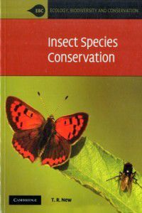 Ecology, Biodiversity and Conservation: Insect Species Conservation, T. R. New