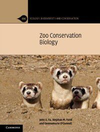 Ecology, Biodiversity and Conservation: Zoo Conservation Biology, Stephan M. Funk, Donnamarie O'Connell, John E. Fa
