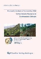 Economic Analysis of Conserving Wild Coffee Genetic Resource in Southwestern Ethiopia, Admasu Shibru Keraga