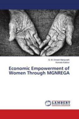 Economic Empowerment of Women Through MGNREGA, G. M. Dinesh Manjunath, Komala Kabbur