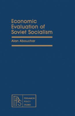 Economic Evaluation of Soviet Socialism, Alan Abouchar