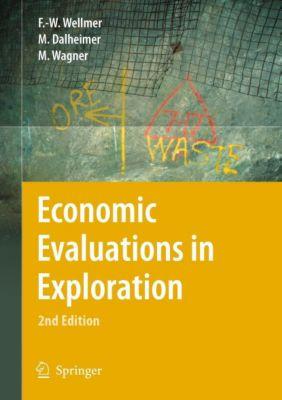 Economic Evaluations in Exploration, Friedrich-Wilhelm Wellmer, Manfred Dalheimer, Markus Wagner