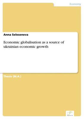 Economic globalisation as a source of ukrainian economic growth, Anna Seleseneva