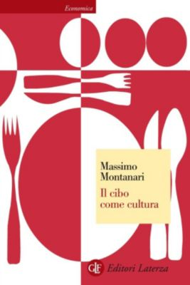 Economica Laterza: Il cibo come cultura, Massimo Montanari